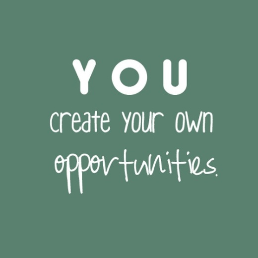 you-create-your-own-opportunities-opportunities-success-quote-taolife.jpg
